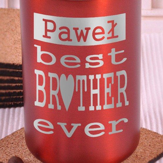 Kubek termiczny- Best Brother ever