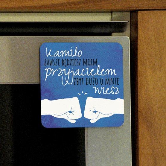 Magnes na lodówkę- ...Zawsze będziesz moim przyjacielem...
