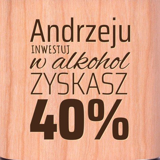 """Piersiówka- """"Inwestuj w alkohol..."""""""